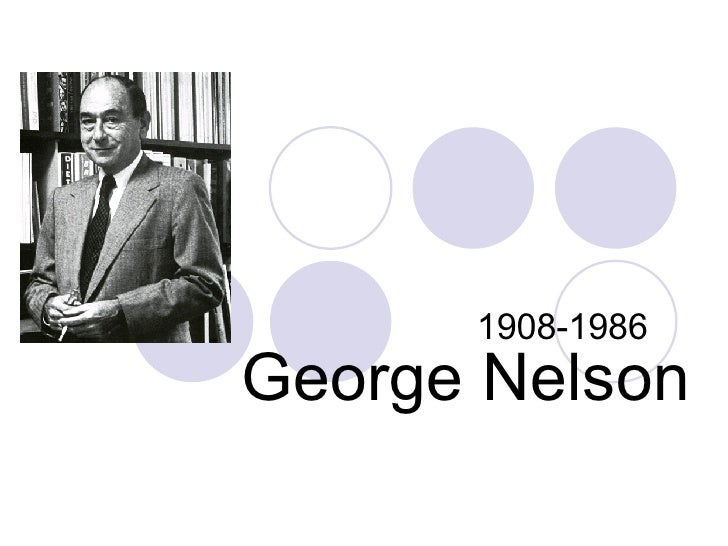 George Nelson 1908-1986