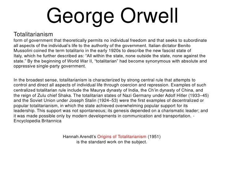 the description of a totalitarian society in george orwells novel 1984 User description: • dictators such as adolf hitler in germany and joseph stalin in the soviet union inspired orwell's hatred of totalitarianism and political authority 1984 was largely written as a warning against totalitarian society.