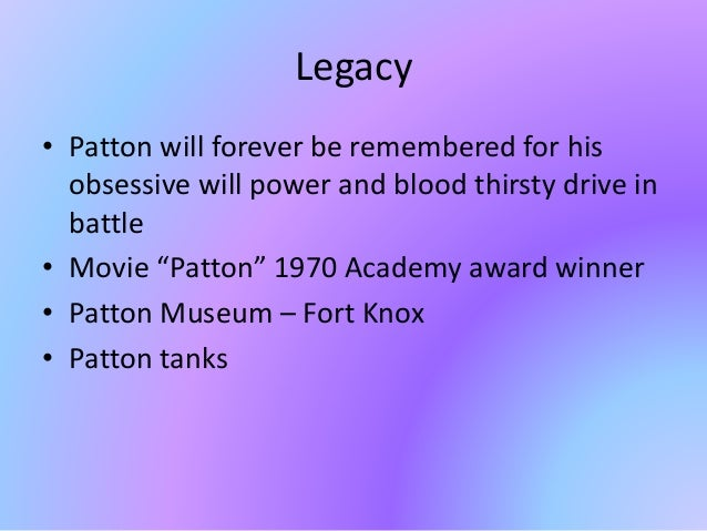 """Legacy • Patton will forever be remembered for his obsessive will power and blood thirsty drive in battle • Movie """"Patton""""..."""