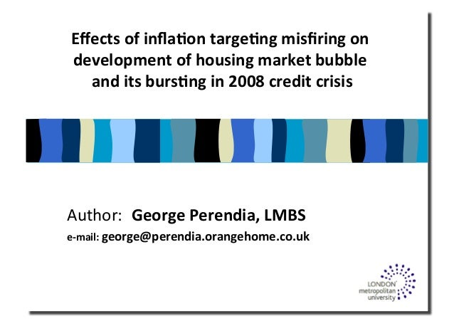 Effects  of  infla.on  targe.ng  misfiring  on   development  of  housing  market  bubble   and  its...