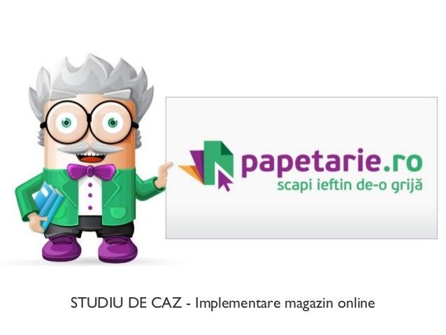 STUDIU DE CAZ - Implementare magazin online