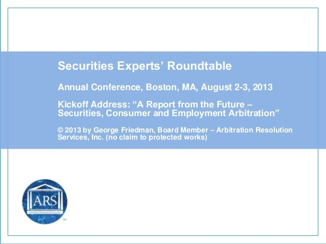 "Securities Experts' Roundtable Annual Conference, Boston, MA, August 2-3, 2013 Kickoff Address: ""A Report from the Future ..."