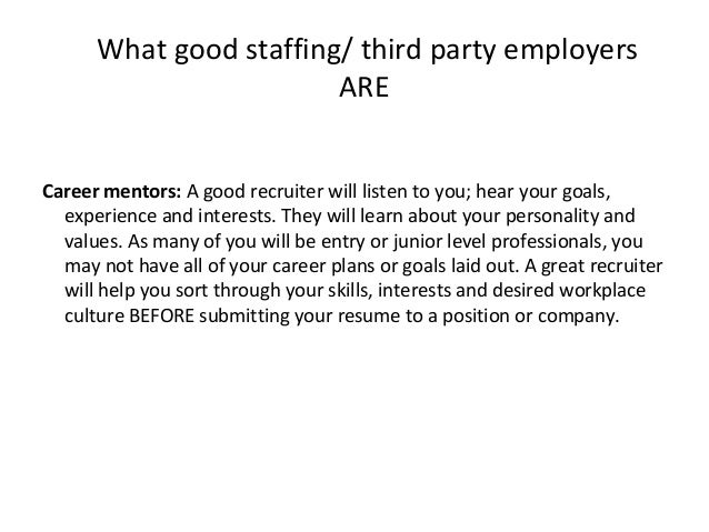 Why would any professional consider a 3rd party employer? • We will do negotiations for you with your best interest at hea...