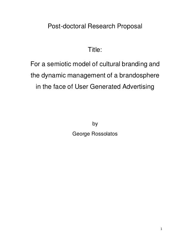 1 Post-doctoral Research Proposal Title: For a semiotic model of cultural branding and the dynamic management of a brandos...