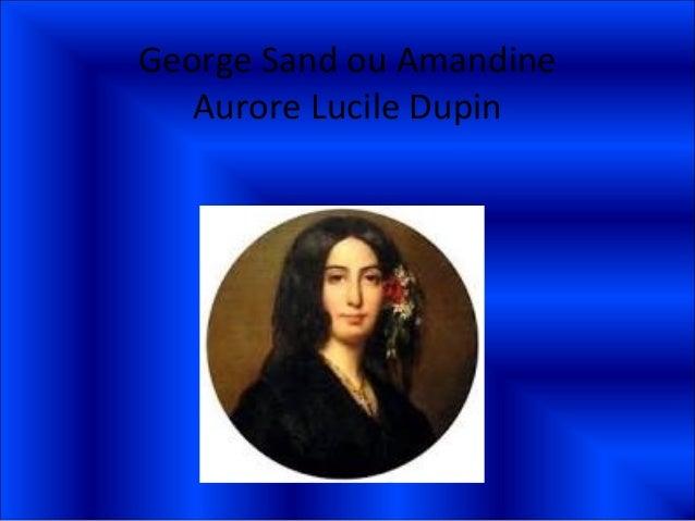 George Sand ou Amandine   Aurore Lucile Dupin