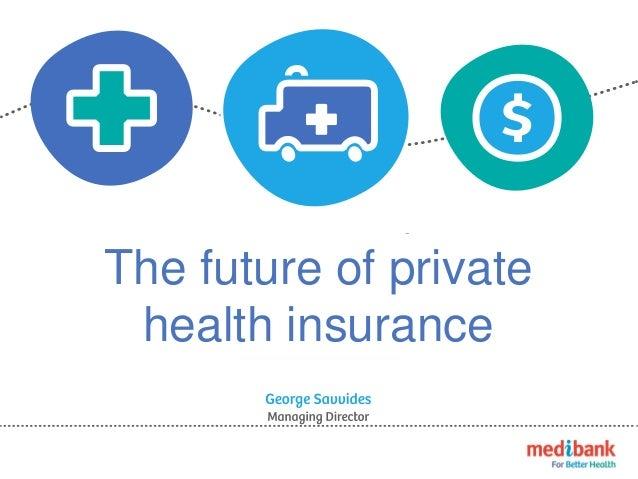 The future of private health insurance