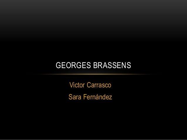 GEORGES BRASSENS Victor Carrasco Sara Fernández