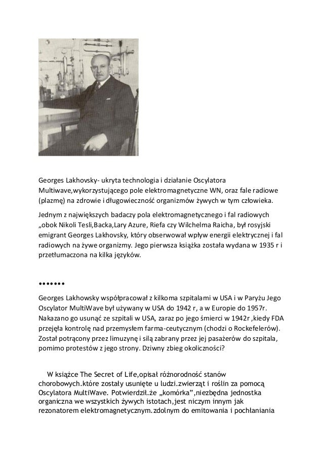 Georges Lakhovsky- ukryta technologia i działanie Oscylatora Multiwave,wykorzystującego pole elektromagnetyczne WN, oraz f...