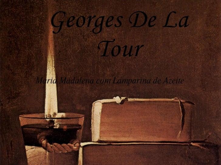 Georges De La Tour Maria Madalena com Lamparina de Azeite