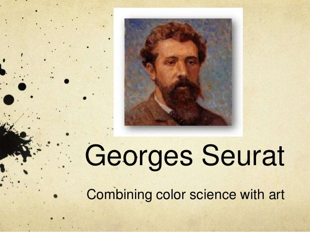 Georges Seurat Combining color science with art