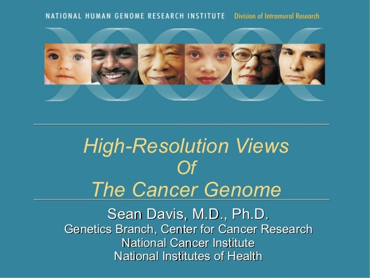 Sean Davis, M.D., Ph.D. Genetics Branch, Center for Cancer Research National Cancer Institute National Institutes of Healt...