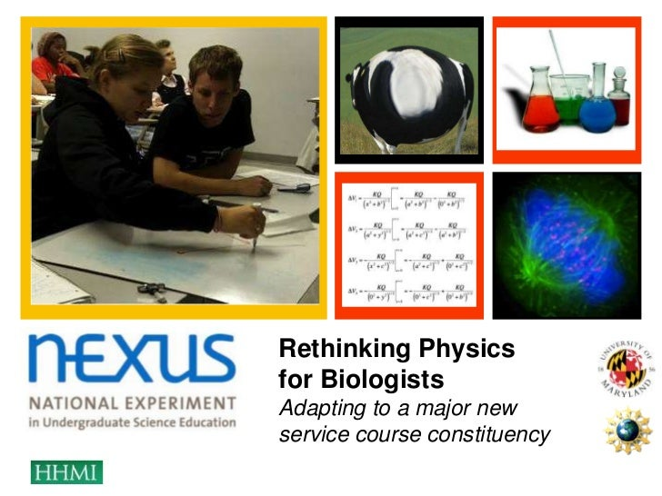+    Rethinking Physics    for Biologists    Adapting to a major new    service course constituency