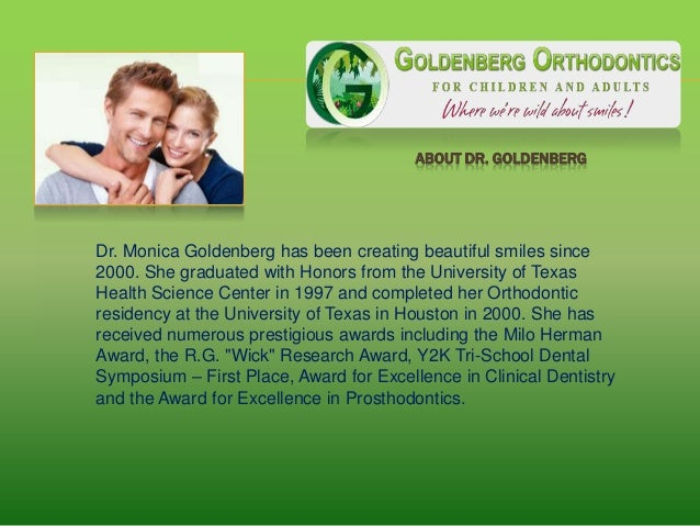 ABOUT DR. GOLDENBERG Dr. Monica Goldenberg has been creating beautiful smiles since 2000. She graduated with Honors from t...