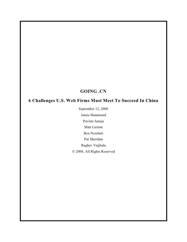 GOING .CN 6 Challenges U.S. Web Firms Must Meet To Succeed In China                        September 12, 2008             ...