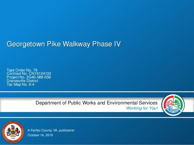 A Fairfax County, VA, publication Department of Public Works and Environmental Services Working for You! Georgetown Pike W...
