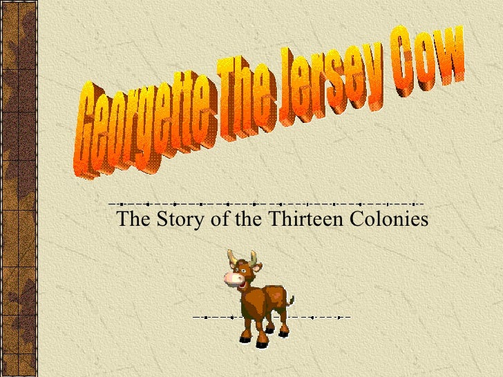 The Story of the Thirteen Colonies Georgette The Jersey Cow