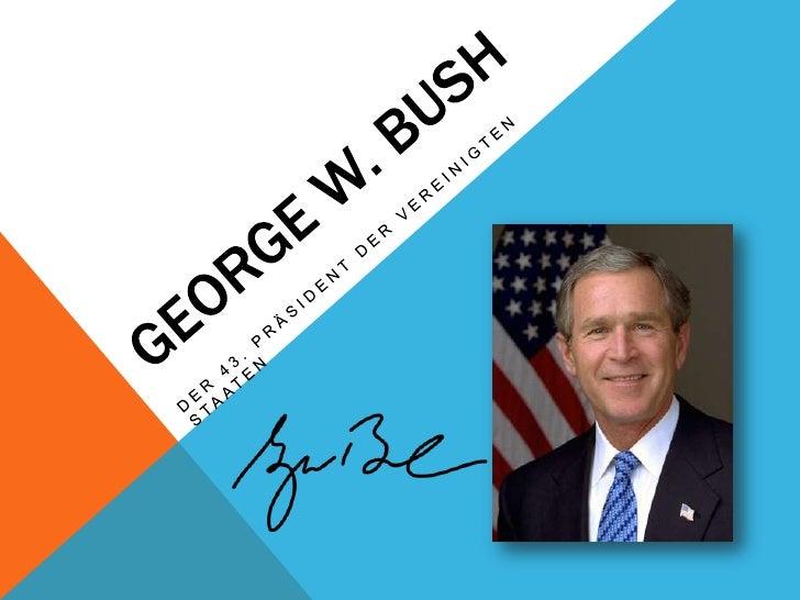 1-3   Biographie von George W. Bush4     Die Religion von George W. Bush5              Überprüfung6                 Fragen