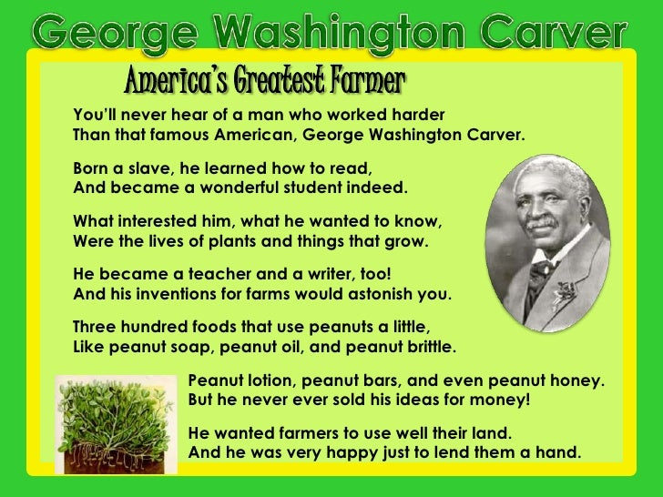 george washington carver the man who On 7/15 cheryl h wrote: george washington carver was an unusual man, but  then again geniuses always have their little quirks i didn't know much about him .