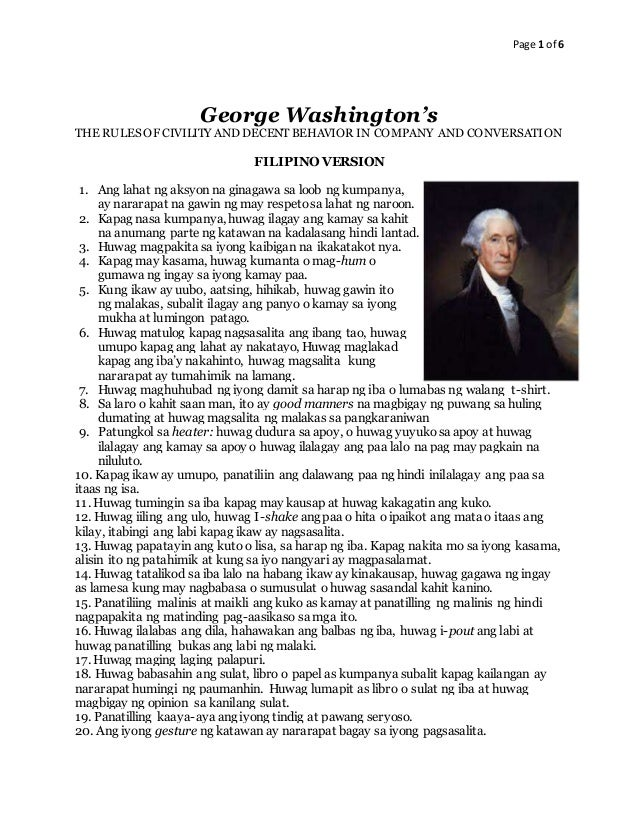 Page 1 of 6 George Washington's THE RULES OF CIVILITY AND DECENT BEHAVIOR IN COMPANY AND CONVERSATION FILIPINO VERSION 1. ...