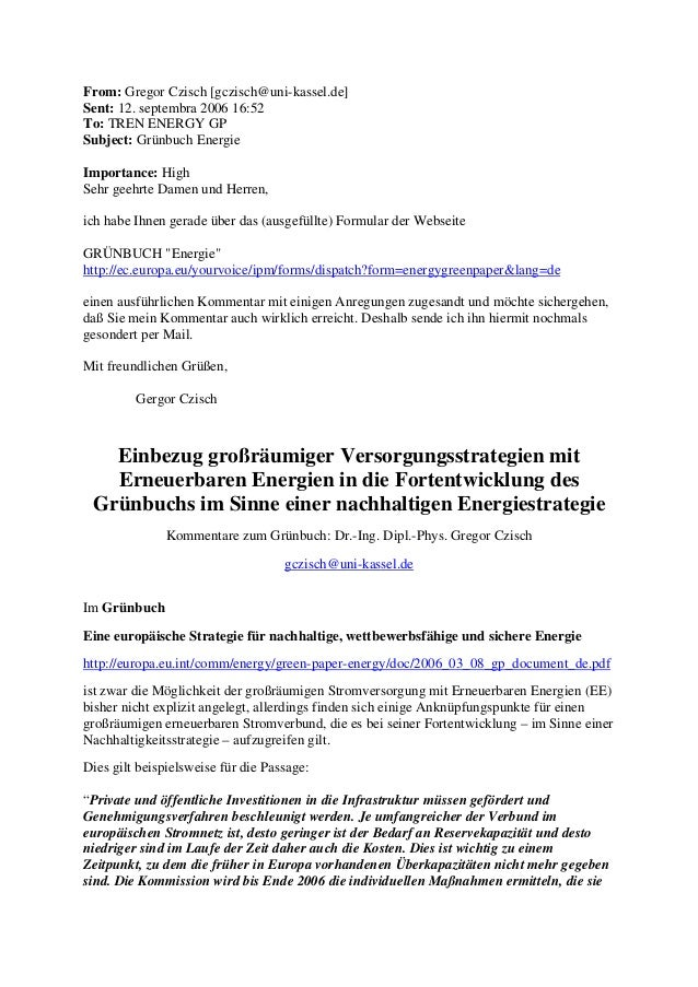 From: Gregor Czisch [gczisch@uni-kassel.de] Sent: 12. septembra 2006 16:52 To: TREN ENERGY GP Subject: Grünbuch Energie Im...