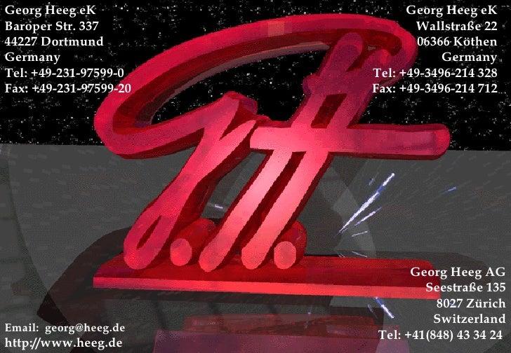 Georg Heeg eK                 Georg Heeg eK Baroper Str. 337               Wallstraße 22 44227 Dortmund                  0...
