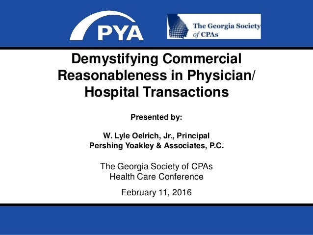 Page 0February 11, 2016 Prepared for the Georgia Society of CPAs Healthcare Conference Demystifying Commercial Reasonablen...