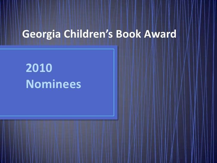Georgia Children's Book Award<br />2010 Nominees<br />