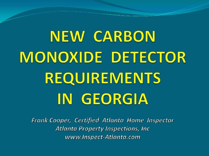 Effective January 1, 2009,    the State of Georgia   adopted a new safety    requirement that all New Construction Homes  ...