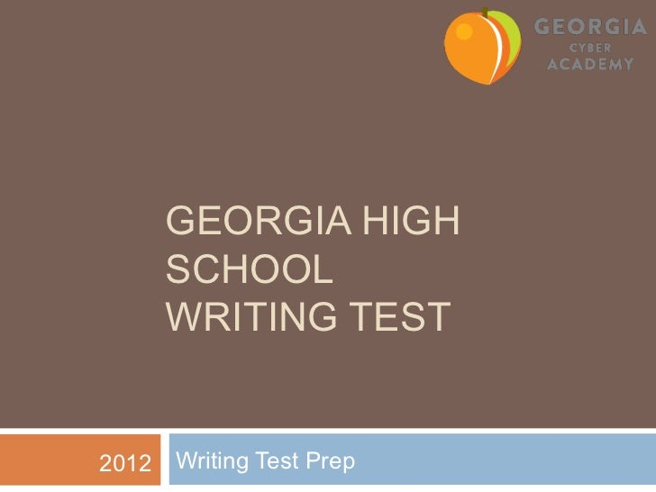GEORGIA HIGH       SCHOOL       WRITING TEST2012   Writing Test Prep