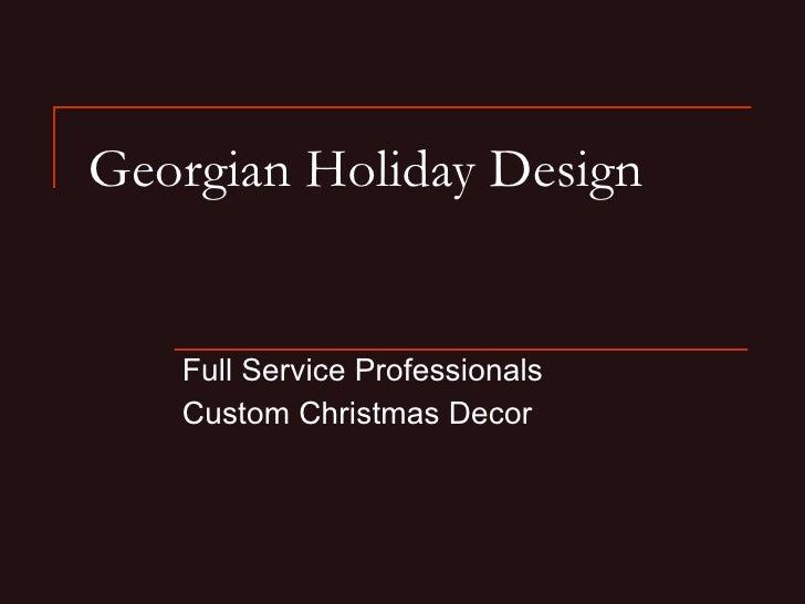 Georgian Holiday Design Full Service Professionals Custom Christmas Decor