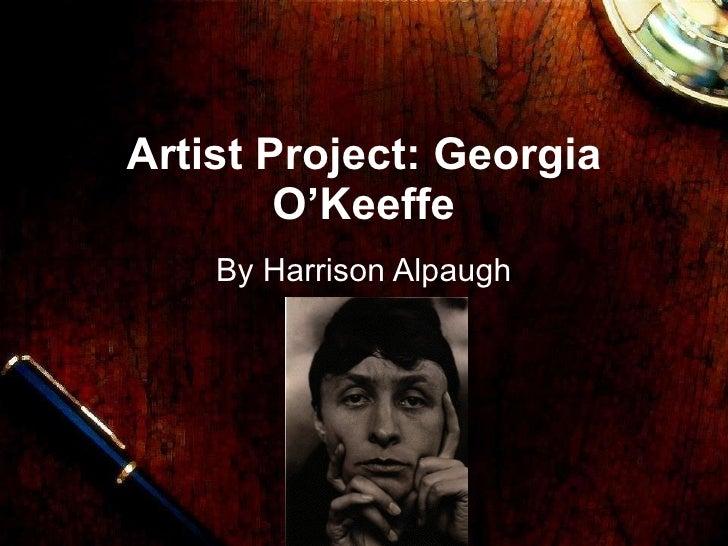 Artist Project: Georgia O'Keeffe By Harrison Alpaugh