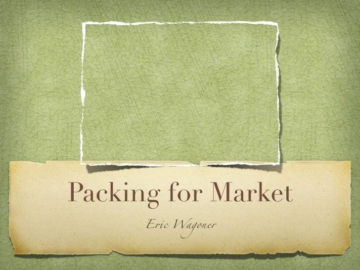 Packing for Market      E!c Wagoner