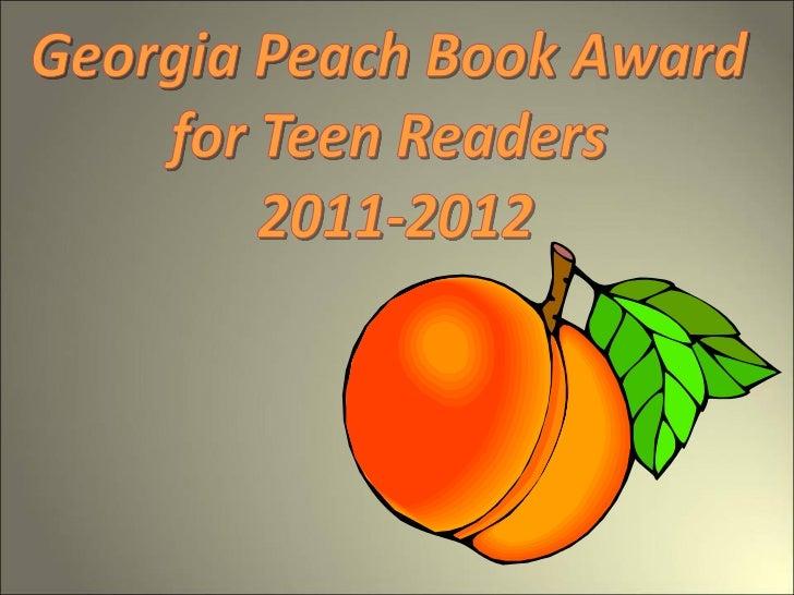 Georgia Peach Book Award      Winner 2011               Shiver               by Maggie Stiefvater      GA Peach Book Award...