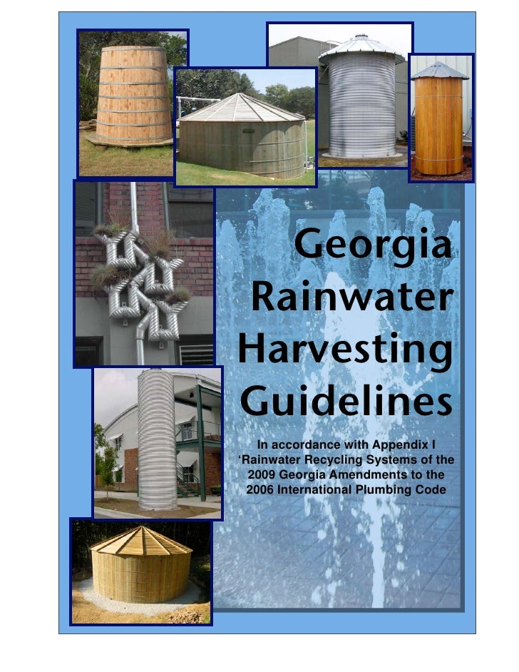 GeorgiaRainwaterHarvestingGuidelines    In accordance with Appendix I!Rainwater Recycling Systems of the  2009 Georgia Ame...