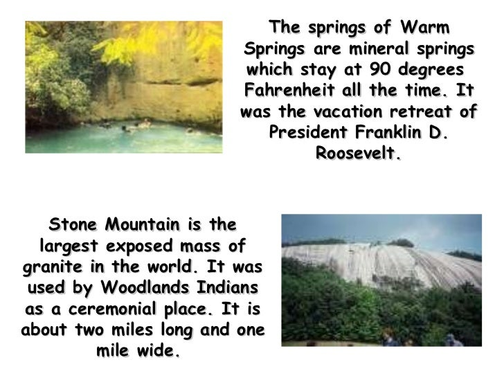 The springs ofWarm Springsare mineral springs which stay at 90 degrees  Fahrenheit all the time. It was the vacation ret...