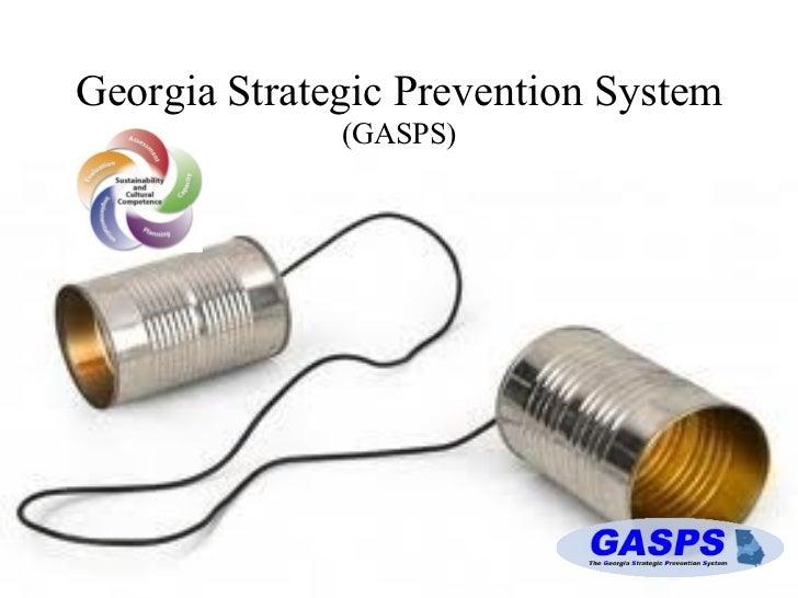 Georgia Strategic Prevention System  (GASPS) <ul><li>GASPS Structure  </li></ul><ul><li>Coalition Building  </li></ul><ul>...