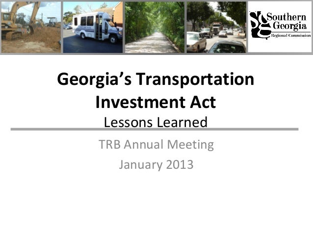 Georgia's Transportation    Investment Act     Lessons Learned     TRB Annual Meeting        January 2013