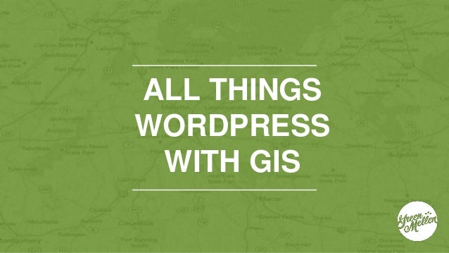 ALL THINGS WORDPRESS WITH GIS