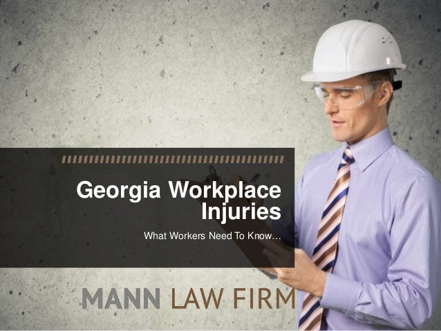 Georgia Workplace Injuries What Workers Need To Know…