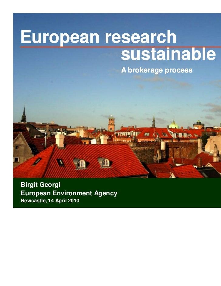 European research           sustainable cities                              A brokerage processBirgit GeorgiEuropean Envir...