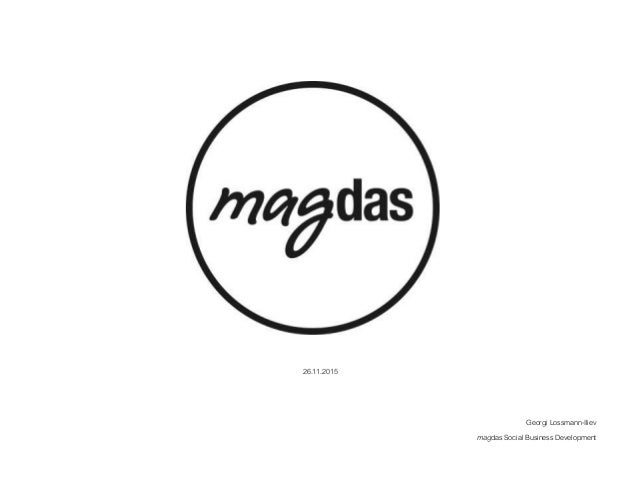 26.11.2015 Georgi Lossmann-Iliev magdas Social Business Development