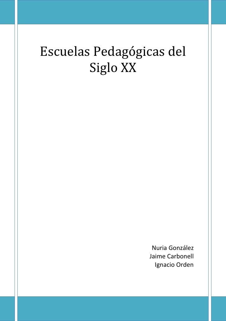 Escuelas Pedagógicas del        Siglo XX                   Nuria González                  Jaime Carbonell                ...