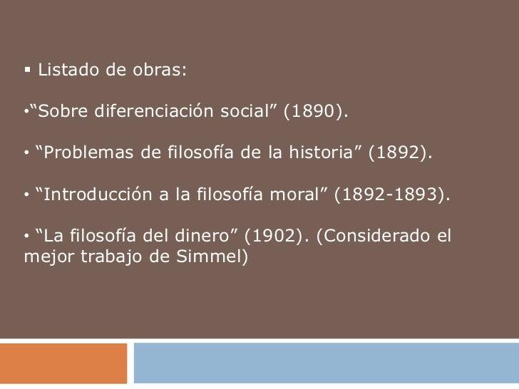 """ Listado de obras:•""""Sobre diferenciación social"""" (1890).• """"Problemas de filosofía de la historia"""" (1892).• """"Introducción ..."""