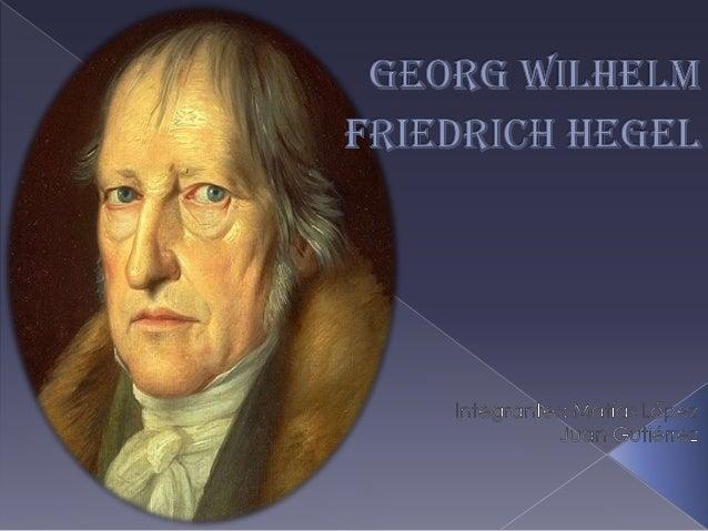 georg wilhelm friedrich hegel essay Georg wilhelm friedrich hegel research papers examine the german philosopher known as one of the leading figures in the school of idealism.