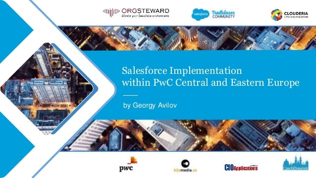 Salesforce Implementation within PwC Central and Eastern Europe by Georgy Avilov