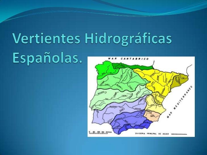Una vertiente es un declive por donde corre el agua.Por lo que una vertiente hidrográfica es un conjunto devertientes (río...