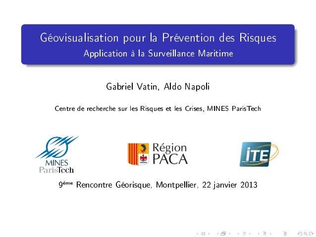 Géovisualisation pour la Prévention des Risques           Application à la Surveillance Maritime                  Gabriel ...