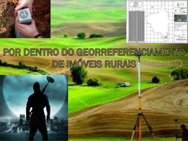 Por que surgiu a lei do Georreferenciamento?  A lei do Georreferenciamento tem como objetivo garantir a propriedade das t...