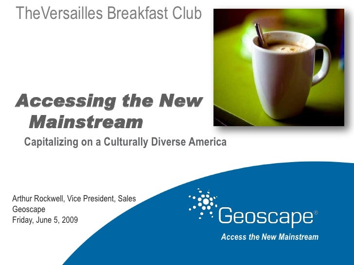 TheVersailles Breakfast Club    Accessing the New  Mainstream    Capitalizing on a Culturally Diverse America    Arthur Ro...