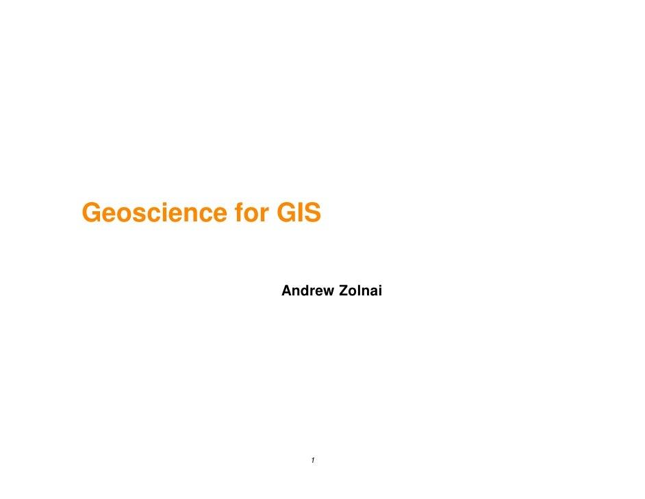 Geoscience for GIS                Andrew Zolnai                      1